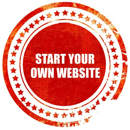 own: start your own website, isolated red rubber stamp on a solid white background