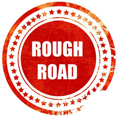rough road: Rough road sign with some soft glowing highlights, isolated red rubber stamp on a solid white background Stock Photo
