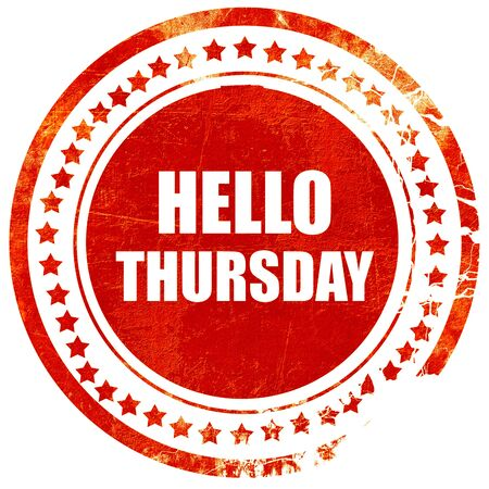 thursday: hello thursday, isolated red rubber stamp on a solid white background