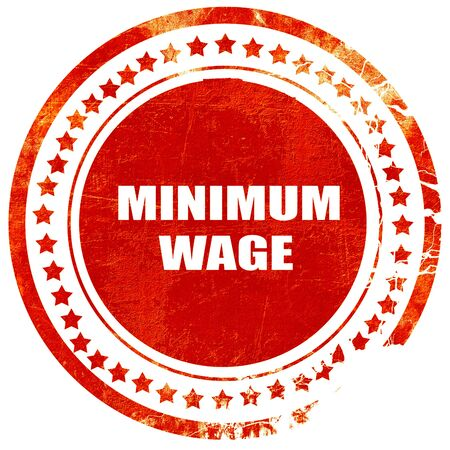 minimum wage: minimum wage, isolated red rubber stamp on a solid white background