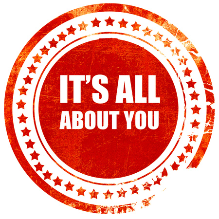 about you: its all about you, isolated red rubber stamp on a solid white background Stock Photo