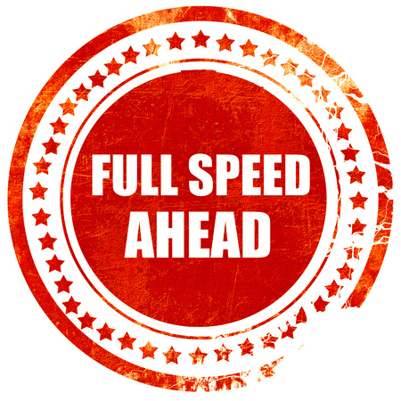 full speed ahead, isolated red rubber stamp on a solid white background