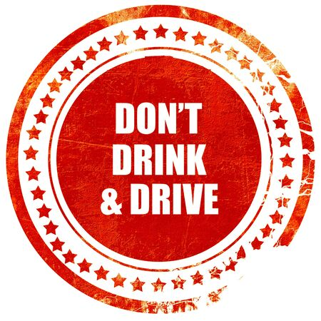 drink and drive: dont drink and drive, isolated red rubber stamp on a solid white background