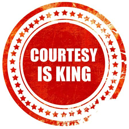 a courtesy: courtesy is king, isolated red rubber stamp on a solid white background