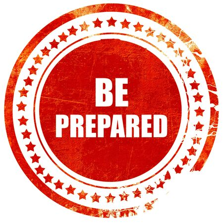 be prepared: be prepared, isolated red rubber stamp on a solid white background