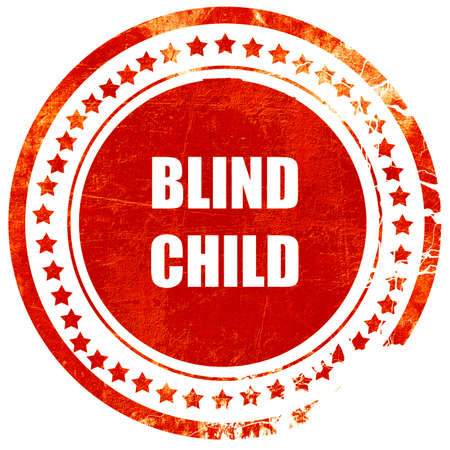 blind child: Blind child area sign with some soft spots and highlights, isolated red rubber stamp on a solid white background
