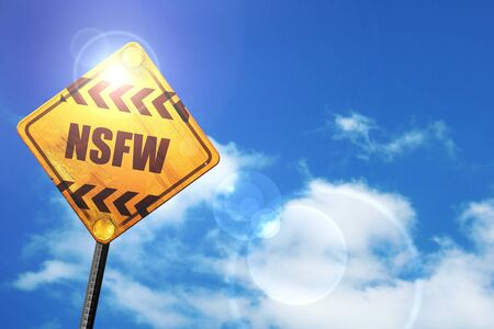 Not safe for work sign with some vivid colors: yellow road sign with a blue sky and white clouds