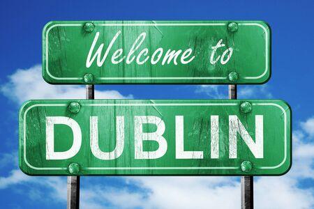 dublin: Welcome to dublin green road sign