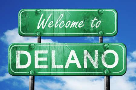 delano: Welcome to delano green road sign