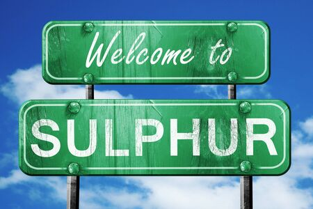 sulphur: Welcome to sulphur green road sign