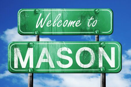 mason: Welcome to mason green road sign