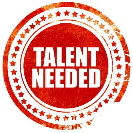 needed: talent needed, isolated red stamp on a solid white background