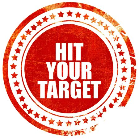 hit your target, isolated red stamp on a solid white background