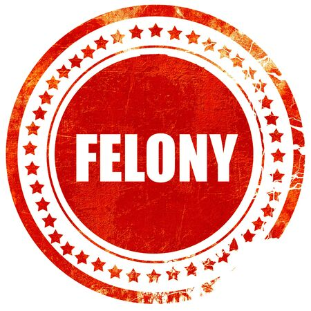 felony: felony, isolated red stamp on a solid white background Stock Photo