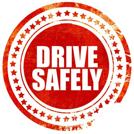 drive safely: drive safely, isolated red stamp on a solid white background
