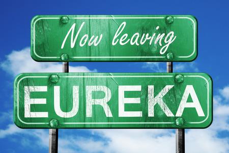 eureka: Now leaving eureka road sign with blue sky