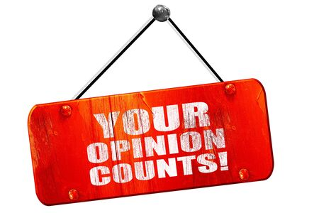 counts: your opinion counts, 3D rendering, red grunge vintage sign