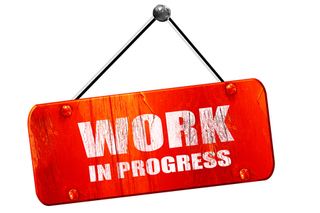 trabajo en progreso, la representación 3D, rojo grunge signo de la vendimia Foto de archivo