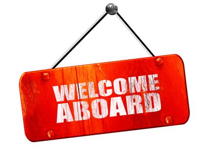 aboard: welcome aboard, 3D rendering, red grunge vintage sign