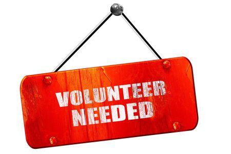 needed: volunteer needed, 3D rendering, red grunge vintage sign