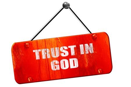 god 3d: trust in god, 3D rendering, red grunge vintage sign