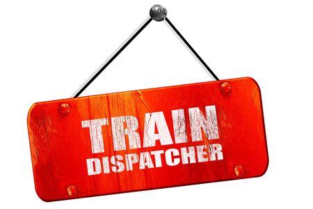 dispatcher: train dispatcher, 3D rendering, red grunge vintage sign