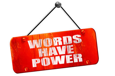 have on: words have power, 3D rendering, red grunge vintage sign