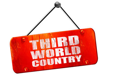 developing country: third world country, 3D rendering, red grunge vintage sign