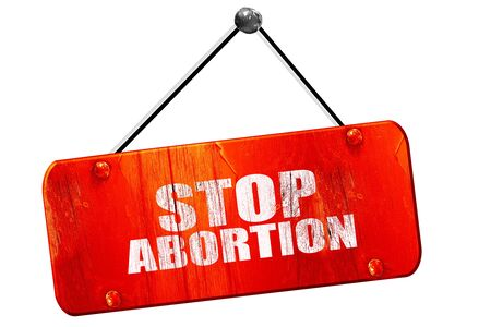 abortion: stop abortion, 3D rendering, red grunge vintage sign