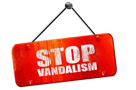 vandalism: stop vandalism, 3D rendering, red grunge vintage sign