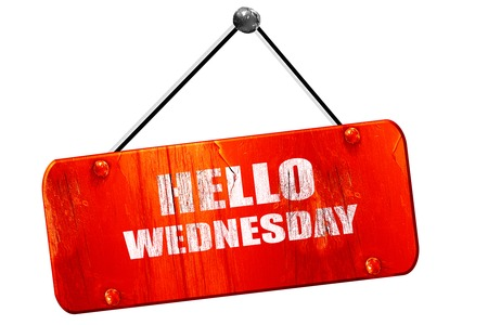 wednesday: hello wednesday, 3D rendering, red grunge vintage sign