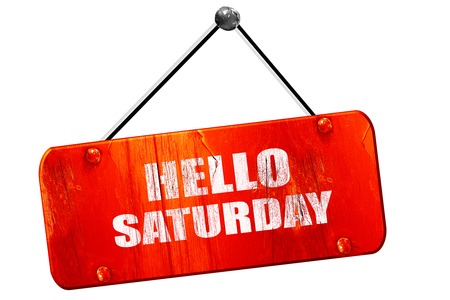 saturday: hello saturday, 3D rendering, red grunge vintage sign Stock Photo