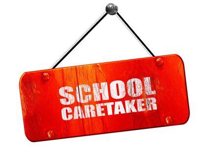 caretaker: school caretaker, 3D rendering, red grunge vintage sign
