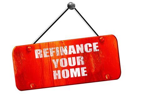 refinance: refinance your home, 3D rendering, red grunge vintage sign