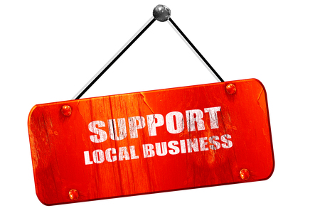 business support: support local business, 3D rendering, red grunge vintage sign Stock Photo