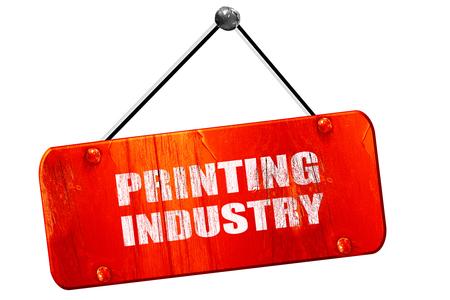 printing industry: printing industry, 3D rendering, red grunge vintage sign