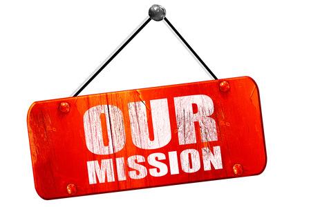 私たちのミッション、3 D レンダリング、赤いグランジ ビンテージ サイン