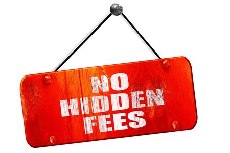 no hidden fees, 3D rendering, red grunge vintage sign Stock Photo
