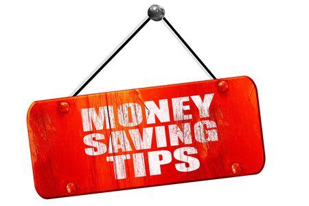 saving tips: money saving tips, 3D rendering, red grunge vintage sign