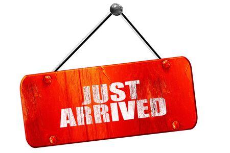 just arrived: just arrived, 3D rendering, red grunge vintage sign Stock Photo