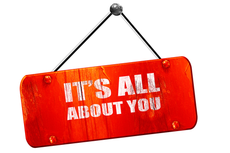 about you: its all about you, 3D rendering, red grunge vintage sign