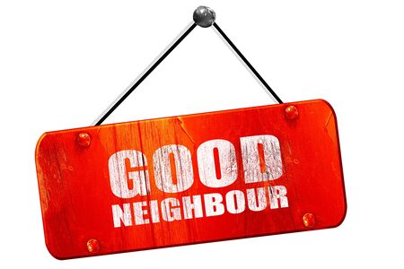 neighbour: good neighbour, 3D rendering, red grunge vintage sign Stock Photo