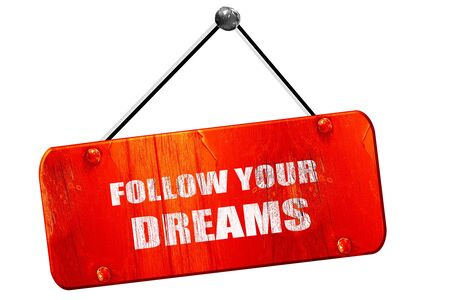 follow your dreams, 3D rendering, red grunge vintage sign Stock Photo