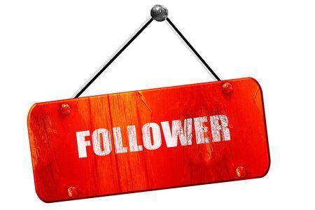 follower: follower, 3D rendering, red grunge vintage sign