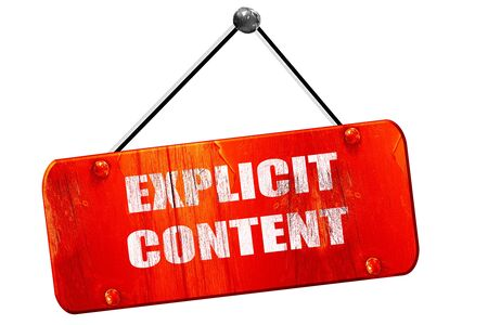 explicit: Explicit content sign with some vivid colors, 3D rendering, red grunge vintage sign