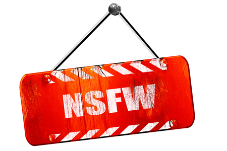 Not safe for work sign with some vivid colors, 3D rendering, red grunge vintage sign