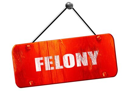 felony: felony, 3D rendering, red grunge vintage sign Stock Photo