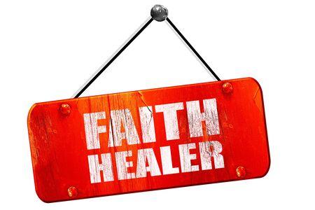 healer: faith healer, 3D rendering, red grunge vintage sign