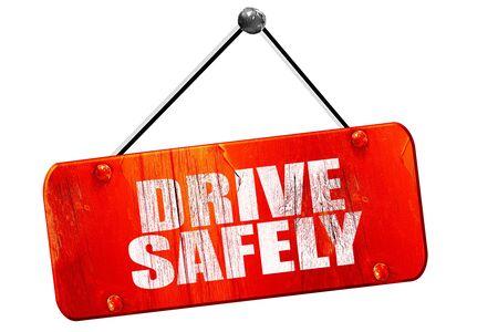 safely: drive safely, 3D rendering, red grunge vintage sign