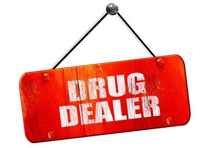 drug dealer: drug dealer, 3D rendering, red grunge vintage sign